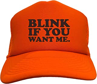 Blink If You Want Me - Flirt Funny Two Tone Trucker Hat