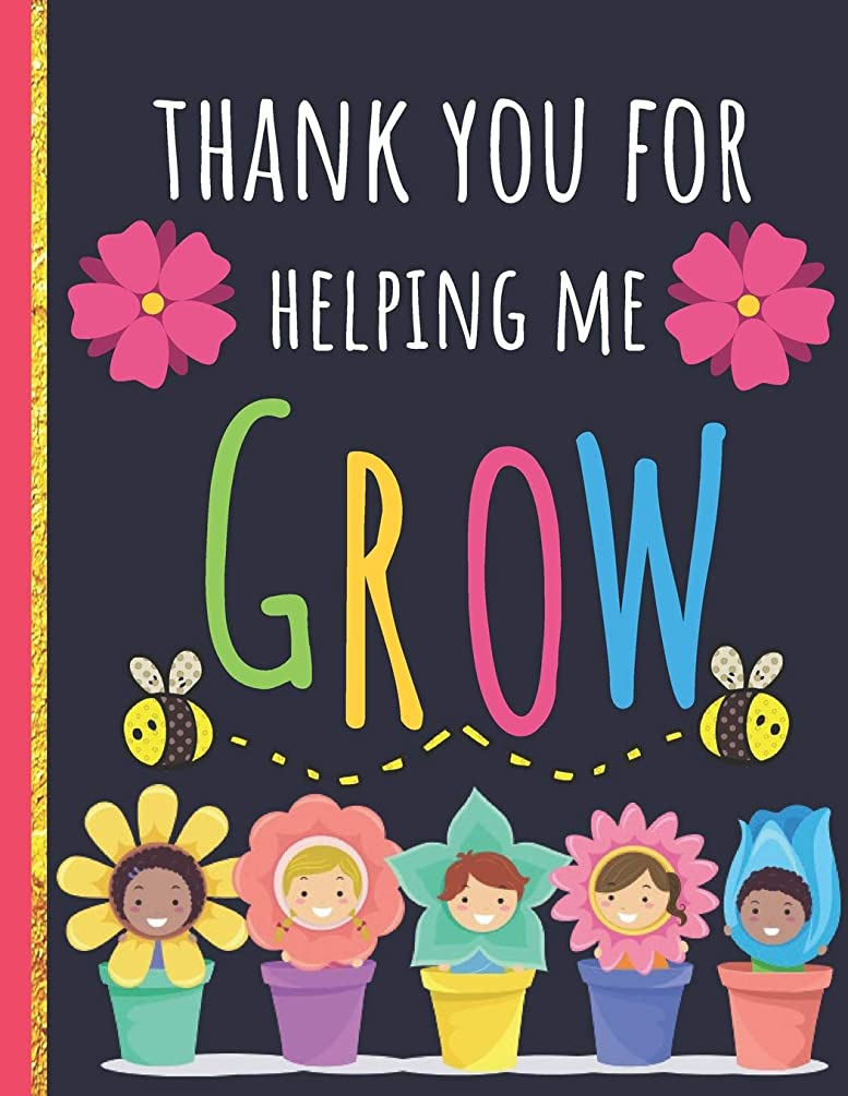 Thank You For Helping Me Grow: Cute Thank You Gift for Teachers to Show Your Gratitude During Teacher Appreciation Week: Work Book, Planner, Journal, Diary