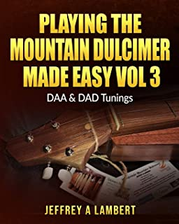 Playing The Mountain Dulcimer Made Easy Vol III: 3