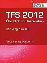 TFS 2012 Überblick und Installation - Der Weg zum TFS (shortcuts 68) (German Edition)