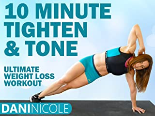 10 Minute Tighten & Tone - Ultimate Weight Loss Workout - Dani Nicole