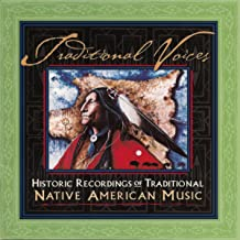 Traditional Voices - Historic Recordings of Traditional Native American Music