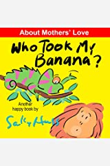 Who Took My Banana? (Funny Bedtime Story/Children's Picture Book About Jungle Animals) Kindle Edition