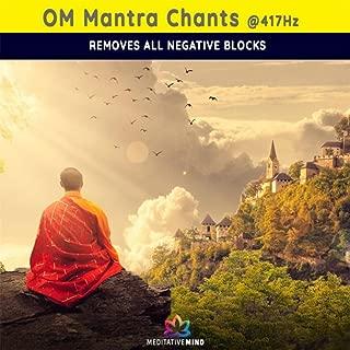 Om Mantra Chants @ 417hz - Removes All Negative Blocks