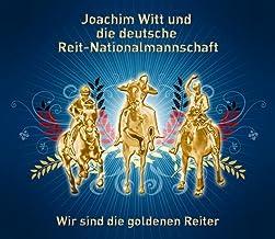 Wir sind die goldenen Reiter
