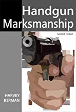 Handgun Marksmanship: Teach Yourself to Shoot Bullseyes