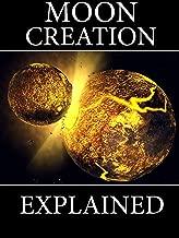 Moon Creation Explained - New Theory