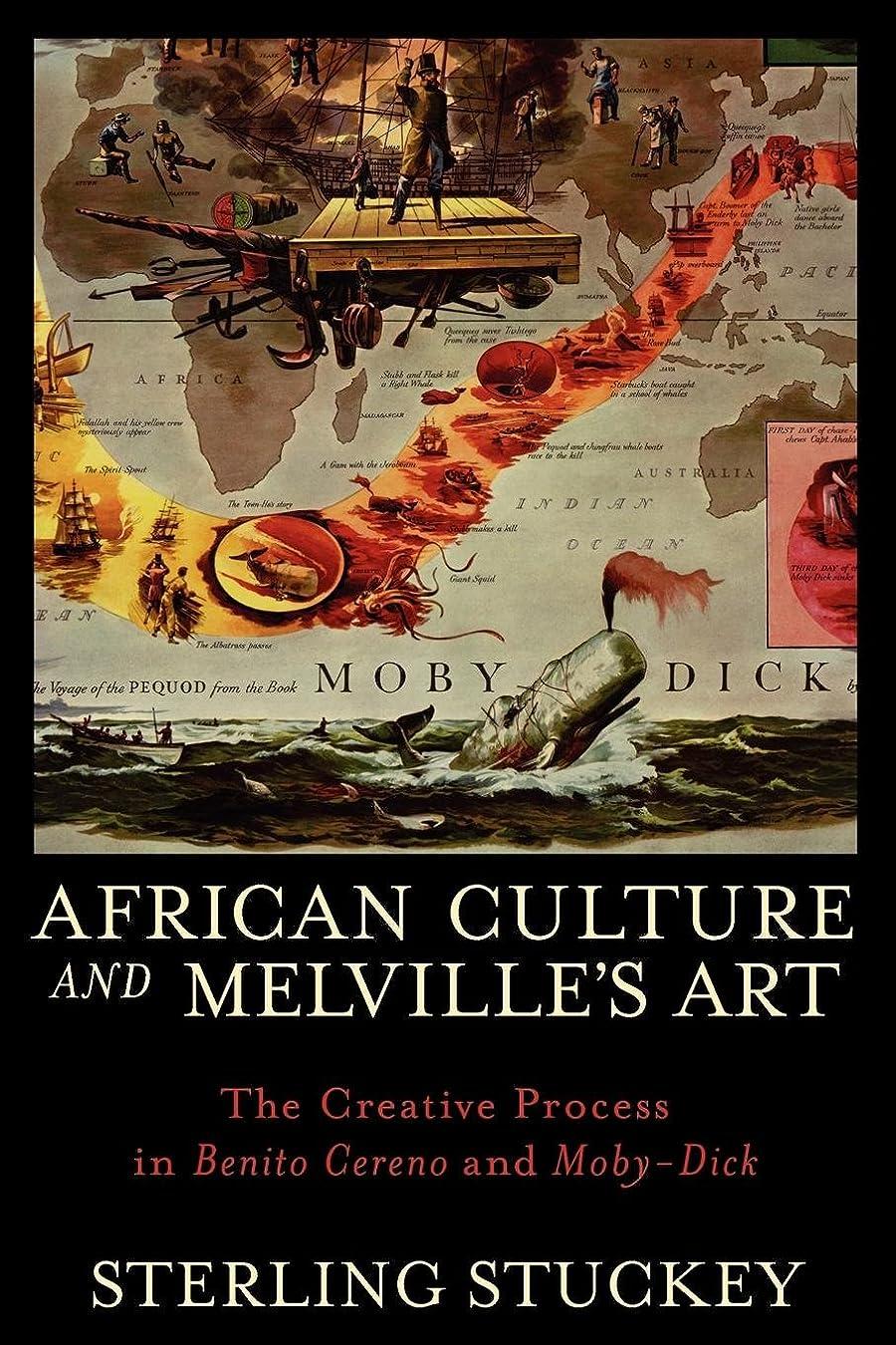 プール評判しないでくださいAfrican Culture and Melville's Art: The Creative Process in Benito Cereno and Moby-Dick