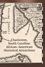 Charleston, South Carolina: African-American Historical Attractions