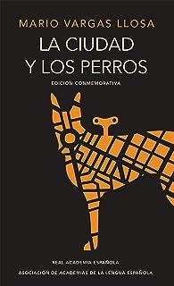 La ciudad y los perros (edición del cincuentenario) (Edición conmemorativa de la RAE