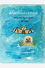 A Mermaid's Crown: Kalani and the Dragons of the Deep Kindle Edition