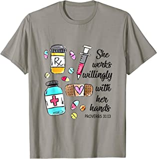 She Works Willingly With Her Hands Proverbs 31:13 Pharmacist T-Shirt