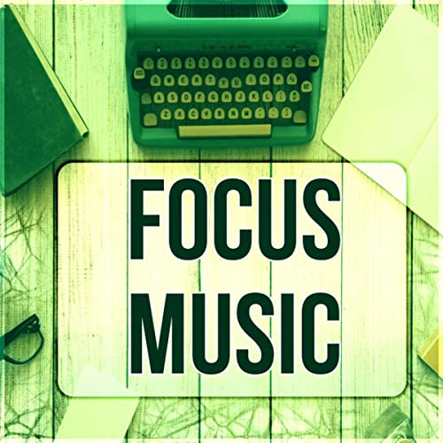 Focus Music - Memory, Study, Music for Reading, Exam Study