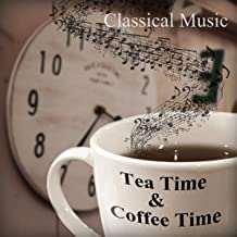 Tea Time & Coffee Time – Background Instrumental Music, Magic Piano Pieces, Good Day with Black Coffee, Peaceful Music for Total Relax, Morning Tea with Classical Music