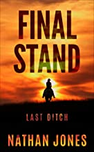 Final Stand: Last Ditch (Mountain Man Book 5)