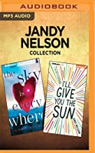 Jandy Nelson Collection - The Sky is Everywhere & I'll Give You the Sun