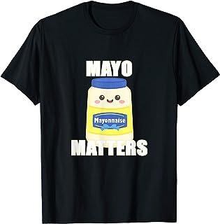 Mayo Matters - Funny Mayonnaise T-Shirt