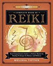 Llewellyn's Complete Book of Reiki: Your Comprehensive Guide to a Holistic Hands-On Healing Technique for Balance and Wellness (Llewellyn's Complete Book Series 15)