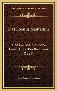 Das Foenus Nauticum: Und Die Geschichtliche Entwicklung Der Bodmerei (1881)