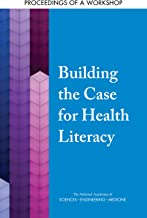 Building the Case for Health Literacy: Proceedings of a Workshop