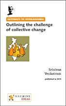 Outlining the challenge of collective change (Gateways to Vivekananda Book 8)