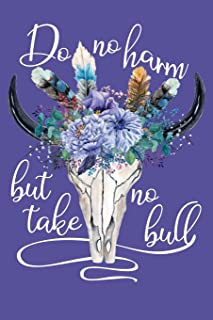Do No Harm But Take No Bull: Journal Blank Lined Paper Notebook Floral Cow Skull Blueberry Blue Purple