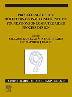 FOCAPD-19/Proceedings of the 9th International Conference on Foundations of Computer-Aided Process Design, July 14 - 18, 2019 (ISSN Book 47)