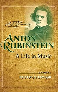 Anton Rubinstein: A Life in Music (Russian Music Studies)
