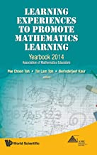 Learning Experiences To Promote Mathematics Learning: Yearbook 2014, Association Of Mathematics Educators