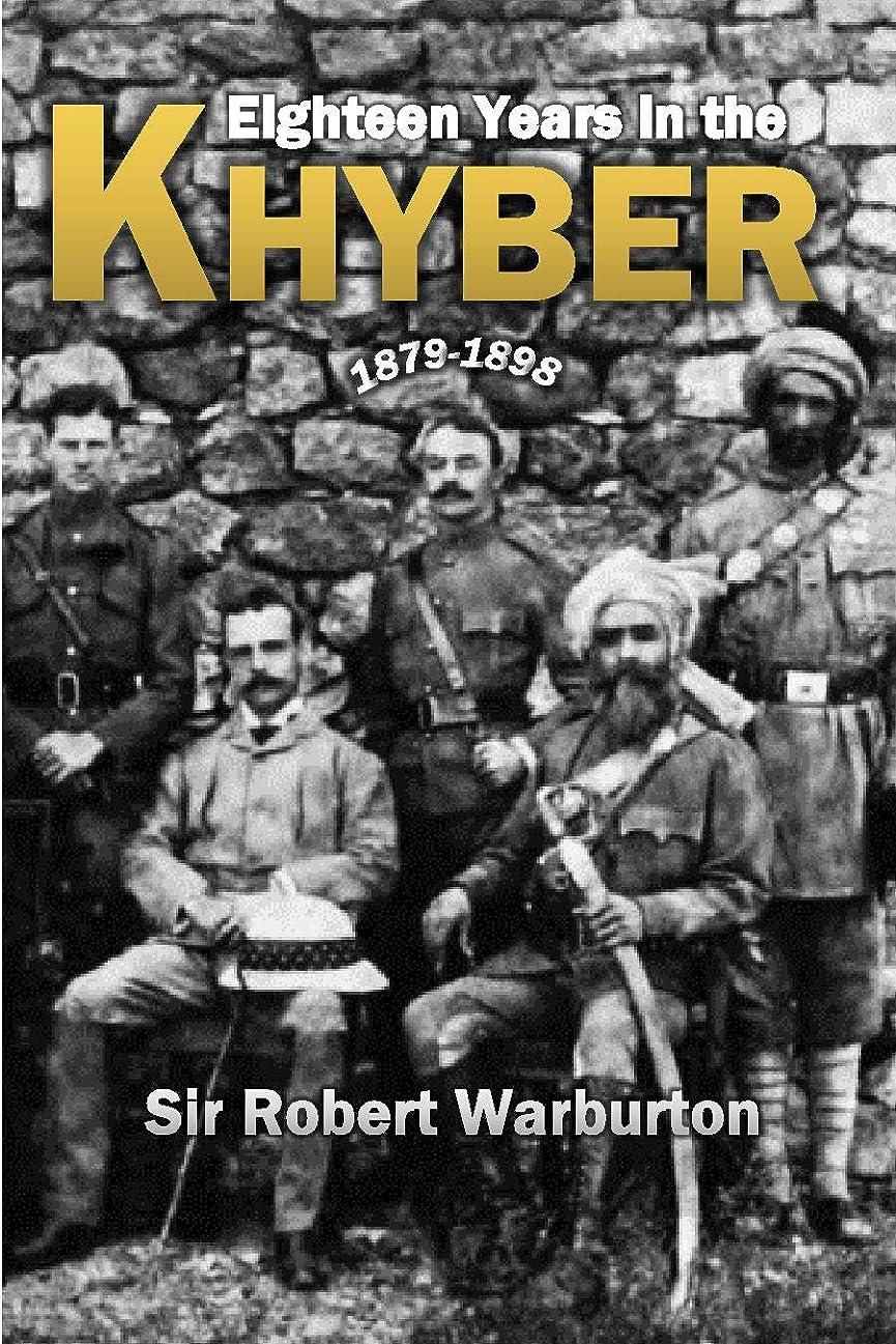 南暗くする金曜日Eighteen Years in the Khyber, 1879-1898 (1900) (English Edition)