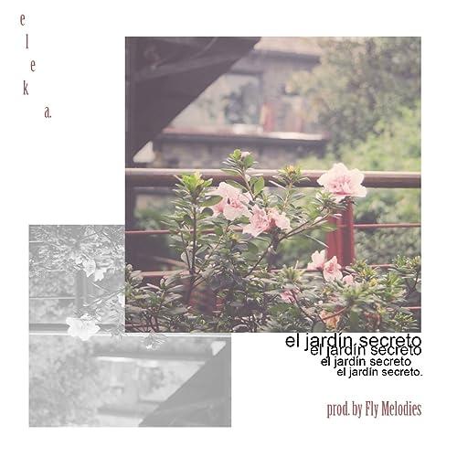 El Jardín Secreto (Prod. By Fly Melodies) de Fly Melodies en Amazon Music - Amazon.es