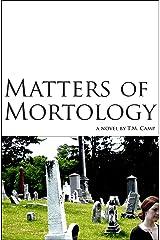 Matters of Mortology Kindle Edition