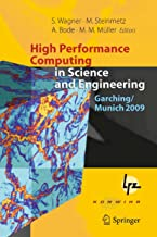 High Performance Computing in Science and Engineering, Garching/Munich 2009: Transactions of the Fourth Joint HLRB and KON...