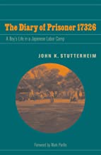 The Diary of Prisoner 17326: A Boy's Life in a Japanese Labor Camp