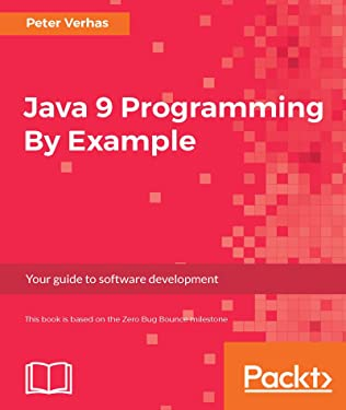 Java 9 Programming By Example: Your guide to software development