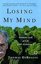 Losing My Mind: An Intimate Look at Life with Alzheimer's