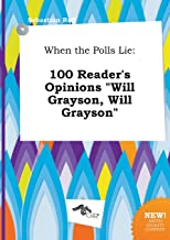When the Polls Lie: 100 Reader's Opinions Will Grayson, Will Grayson