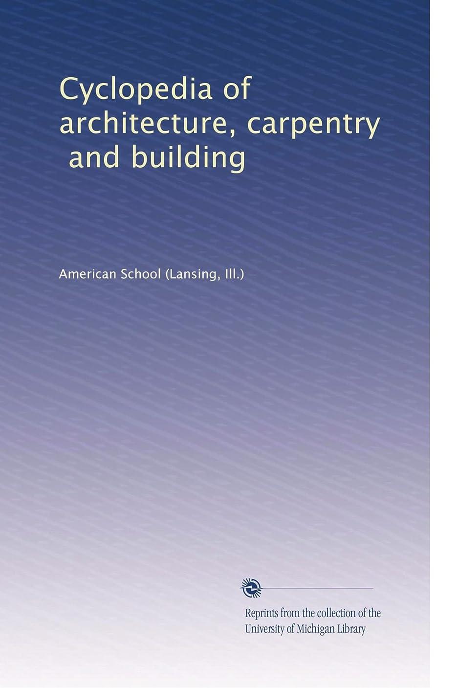 遅い出会いロンドンCyclopedia of architecture\, carpentry\, and building (Vol.9)
