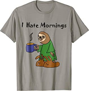 Funny Sloth I hate Mornings T-shirt