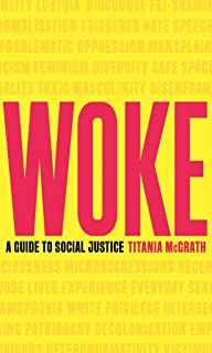 Woke: A Guide to Social Justice (English Edition)