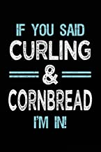 If You Said Curling & Cornbread I'm In: Blank Lined Notebook Journal