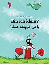 Bin ich klein? آیا من کوچک هستم؟: Deutsch-Dari/Afghanisch-Persisch/Farsi: Zweisprachiges Bilderbuch zum Vorlesen für Kinde...