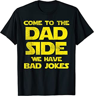 Homme Come To The Dad Side We Have Bad Jokes Funny Parody Men Gift T-Shirt