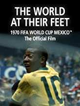 The World at their Feet: The Official film of 1970 FIFA World Cup Mexico™