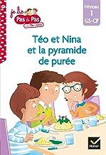 Téo et Nina GS CP Niveau 1 - Téo et Nina et la pyramide de purée (Je lis pas à pas)