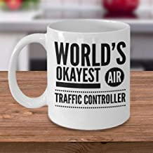 Air Traffic Controller Coffee Mug Worlds Okayest Air Traffic Controller Inexpensive Air Traffic Controller Gifts