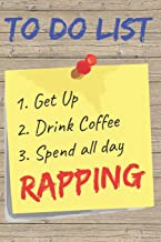 To Do List Rapping Blank Lined Journal Notebook: A daily diary, composition or log book, gift idea for people who love to rap!!