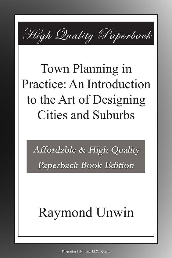 お世話になった貫通する名前でTown Planning in Practice: An Introduction to the Art of Designing Cities and Suburbs