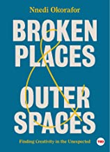 Broken Places & Outer Spaces: Finding Creativity in the Unexpected (TED Books)