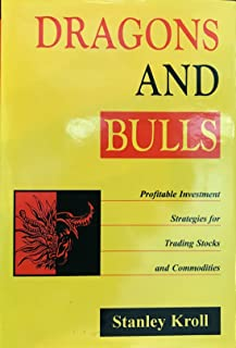 Dragons and Bulls: Profitable Investment Strategies for Trading Stocks and Commodities